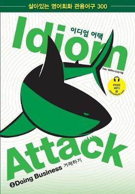 Idiom Attack Vol. 2: Doing Business (Korean Edition)