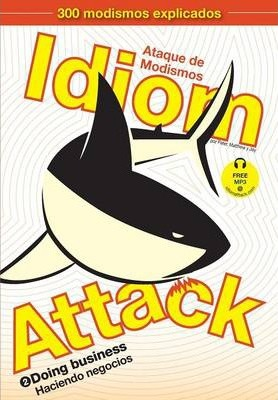 Idiom Attack Vol. 2  Doing Business (Spanish Edition)