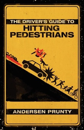 The Driver's Guide to Hitting Pedestrians