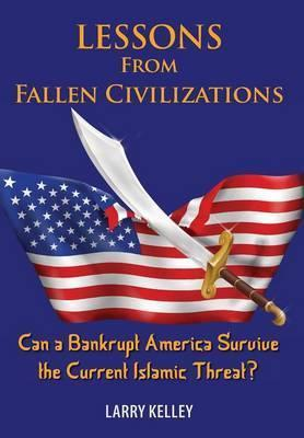 Lessons from Fallen Civilizations
