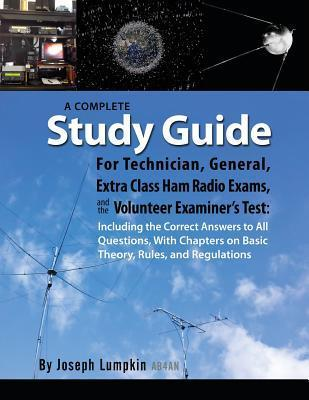 A Complete Study Guide for Technician, General, Extra Class