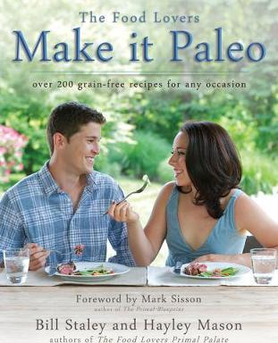 Make It Paleo : Over 200 Grain Free Recipes For Any Occasion