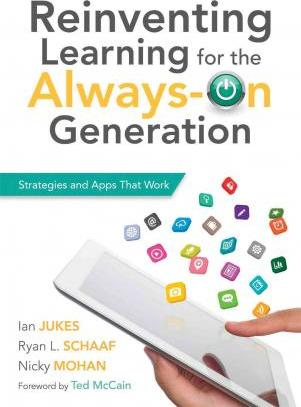 Reinventing Learning for the Always on Generation  Strategies and Apps That Work