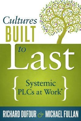 Cultures Built to Last : Systemic Plcs at Work TM