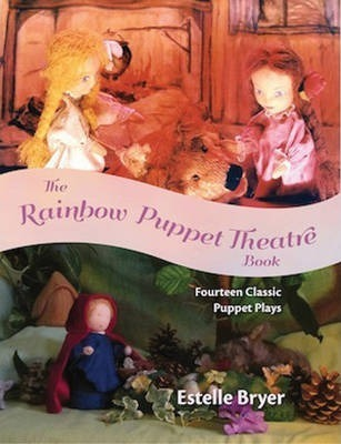 The Rainbow Puppet Theater Book: Fourteen Classic Puppet Plays