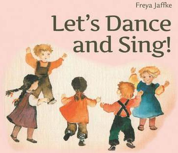 Let's Dance and Sing : Rhythmic Games for the Early Childhood Years
