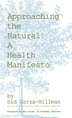 Approaching the Natural : A Health Manifesto