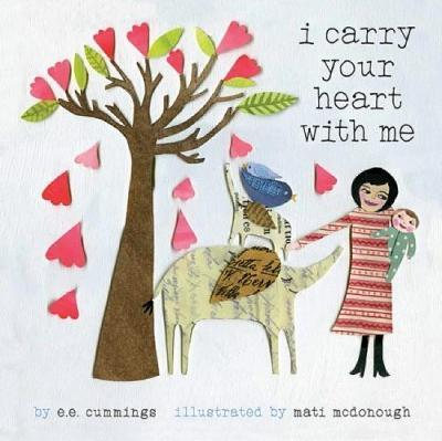 I Carry Your Heart With Me E E Cummings 9781937359522