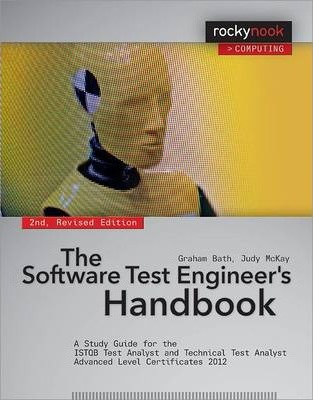 Software Test Engineer's Handbook : A Study Guide for the Istqb Test Analyst and Technical Test Analyst Adva