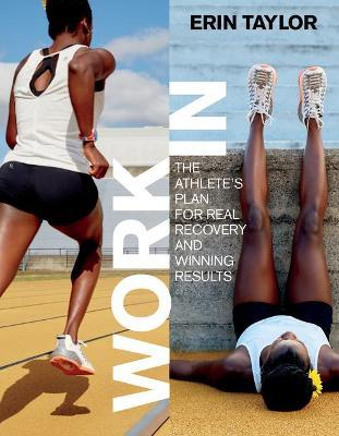 Work In : The Athlete's Plan for Real Recovery and Winning Results