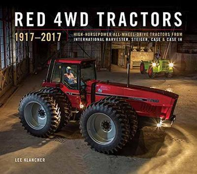 Red 4wd Tractors 1957 - 2017  High-Horsepower All-Wheel-Drive Tractors from International Harvester, Steiger, Case and Case Ih