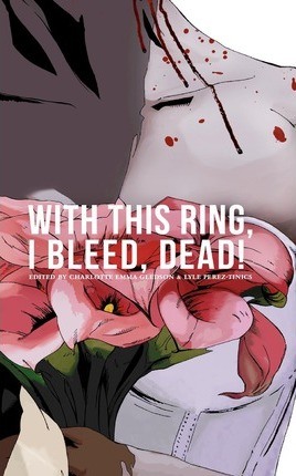 With This Ring, I Bleed, DEAD! Cover Image