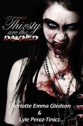Thirsty Are The Damned Cover Image
