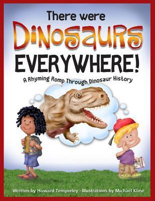 There Were Dinosaurs Everywhere!