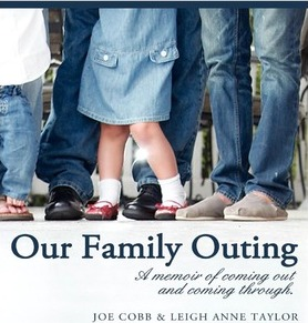 Our Family Outing  A Memoir of Coming Out and Coming Through