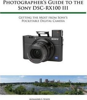 Photographer's guide to the sony dsc-rx100 iii daily camera news.