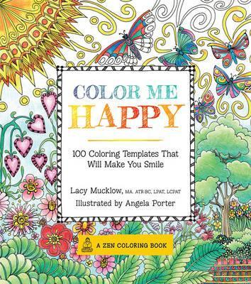 Animal Kingdom Colouring Book Chapters : Color me happy : lacy mucklow 9781937994761