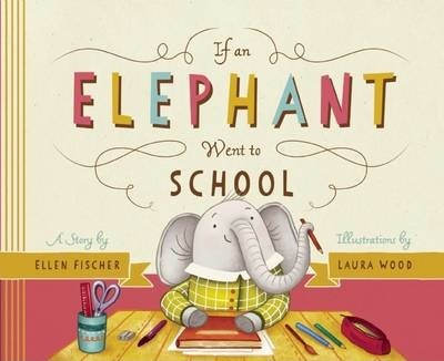 If an Elephant Went to School