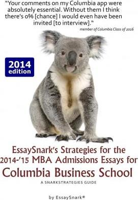 essaysnarks strategies for the  mba admissions essays for  essaysnarks strategies for the  mba admissions essays for columbia  business school