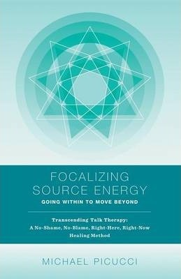 Focalizing Source Energy  Going Within to Move Beyond