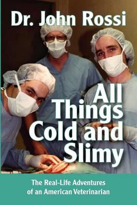 All Things Cold and Slimy