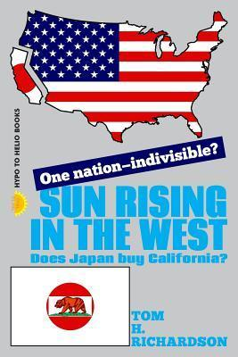 Sun Rising in the West  Does Japan Buy California?