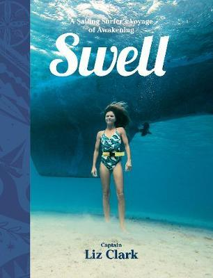 Swell : A Sailing Surfer's Voyage of Awakening