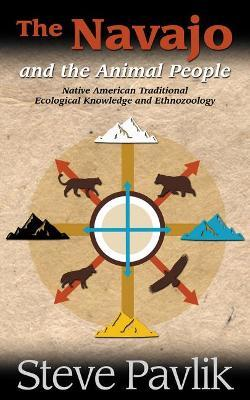 The Navajo and the Animal People: Native American Traditional Ecological Knowledge and Ethnozoology