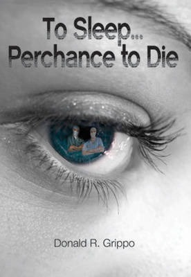 To Sleep, Perchance to Die