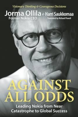 Against All Odds : Jorma Ollila : 9781938548703