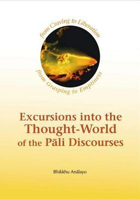 Excursions into the W of the Pali Discourses