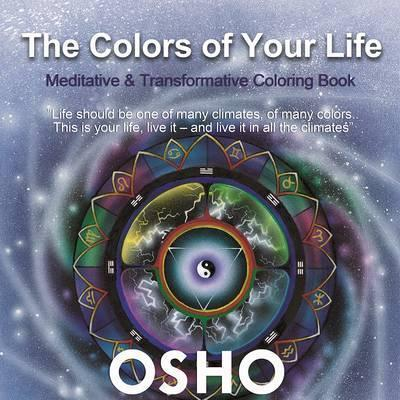 The Colors of Your Life : A Meditative and Transformative Coloring Book