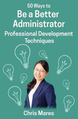 50 Ways to Be a Better Administrator