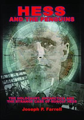 Hess and the Penguins  The Holocaust, Antarctica and the Strange Case of Rudolf Hess