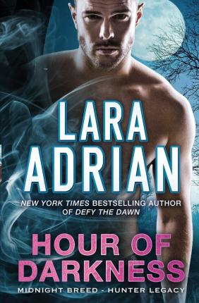 Hour of Darkness : A Hunter Legacy Novel