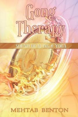 Gong Therapy – Mehtab Benton