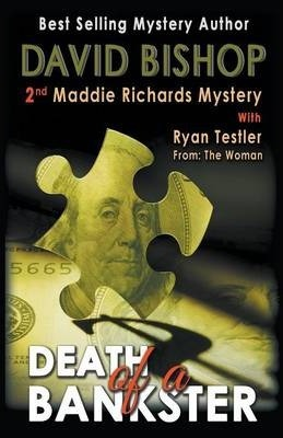 Death of a Bankster, a Maddie Richards Mystery
