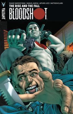 Bloodshot: Bloodshot Volume 2 Rise and the Fall Volume 2