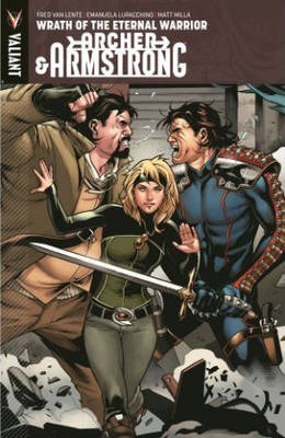 Archer & Armstrong Volume 2  Wrath Of The Eternal Warrior