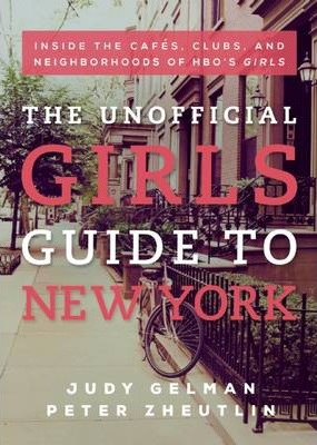 The Unofficial Girls Guide to New York
