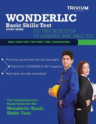 Wonderlic Basic Skills Test Study Guide  Test Prep Secrets for the Wonderlic Basic Skills Test