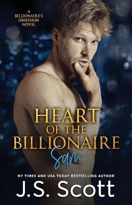 Heart Of The Billionaire : : (The Billionaire's Obsession Sam)