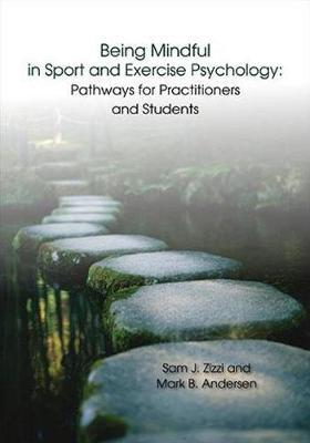 Being Mindful in Sport and Exercise Psychology