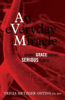 eVeryday Miracle  Serious Grace During Serious Illness