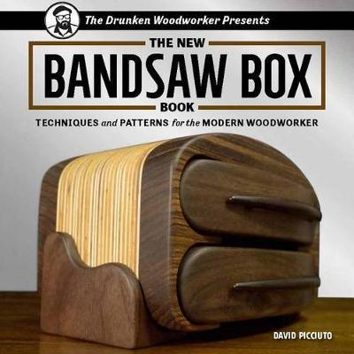 The New Bandsaw Box Book : Techniques & Patterns for the Modern Woodworker