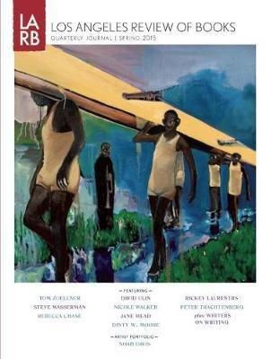 Los Angeles Review of Books Quarterly Journal Spring 2015