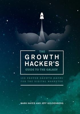 The Growth Hacker's Guide to the Galaxy