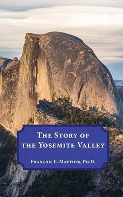 The Story of the Yosemite Valley