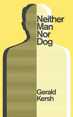 Neither Man Nor Dog (Valancourt 20th Century Classics)