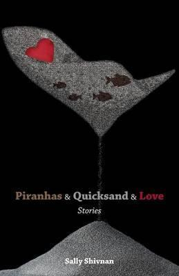 Piranhas & Quicksand & Love